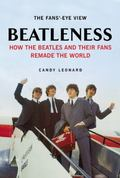 Beatleness : The Beatles, the Fans, and the Sixties Revolution