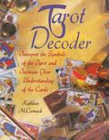 Tarot Decoder : Interpret the Symbols of the Tarot and Increase Your Understanding of the Cards