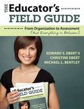 Educator's Field Guide : An Introduction to Everything from Organization to Assessment