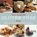 Healthy Gluten-Free Diet : Nutritious and Delicious Recipes for a Gluten-Free Lifestyle