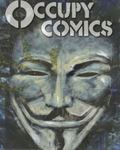 Occupy Comics: Art + Stories Inspired by Occupy Wall Street