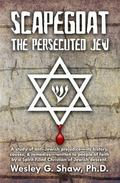 Scapegoat : The Persecuted Jew
