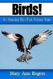 Birds: An Amazing Fun Fact Picture Book!