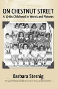 On Chestnut Street : A 1940s Childhood in Words and Pictures