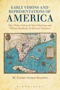 Early Visions and Representations of America : Alvar Nunez Cabeza de Vaca's Naufragios and W...
