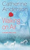 Walking on Air : A Valance Family Novel
