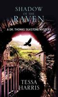 Shadow of the Raven : A Dr. Thomas Silkstone Mystery