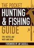 Pocket Hunting and Fishing Guide : Tips, Tactics, and Must-Have Gear
