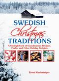 Swedish Christmas Traditions : A Sm�rg�sbord of Scandinavian Recipes, Crafts, and Other Holi...