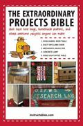 Extraordinary Projects Bible : Duct Tape Tote Bags, Homemade Rockets, and Other Awesome Proj...