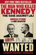 Man Who Killed Kennedy : The Case Against LBJ