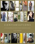 Conversations : Up Close and Personal with Icons of Fashion, Interior Design, and Art