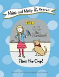 Mimi and Maty to the Rescue! : Book 3: C. C. the Parakeet Flies the Coop!