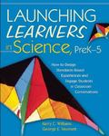 Launching Learners in Science, PreK-5 : How to Design Standards-Based Experiences and Engage...