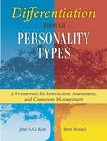 Differentiation Through Personality Types : A Framework for Instruction, Assessment, and Cla...