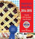 America's Best Pies 2014-2015 : Nearly 200 Recipes You'll Love