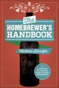 Homebrewer's Handbook : A Complete Illustrated Guide to Beginning Homebrewing