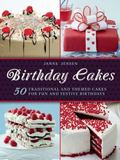 Birthday Cakes : 50 Traditional and Themed Cakes for Fun and Festive Birthdays