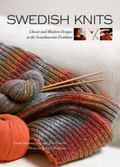Swedish Knits : Classic and Modern Designs in the Scandinavian Tradition