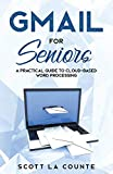 Gmail For Seniors: The Absolute Beginners Guide to Getting Started With Email (Tech for Seni...