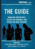 The Guide: Managing Douchebags, Recruiting Wingmen, and Attracting Who You Want (Survival)