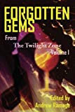 Forgotten Gems From The Twilight Zone: A Collection Of Television Scripts Volume 1
