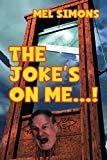 The Joke's On Me...!