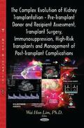 Complex Evolution of Kidney Transplantation : Pre-Transplant Donor and Recipient Assessment,...