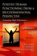 Positive Human Functioning from a Multidimensional Perspective : Volume 3: Promoting High Pe...