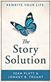 The Story Solution: Rewrite Your Life.