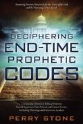 Deciphering End-Time Prophetic Codes : Cyclical and Historical Biblical Patterns Reveal Amer...