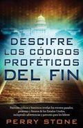 Descifre Los C�digos Prof�ticos Del Fin : Patrones B�blicos e Hist�ricos Que Revelan Hechos ...