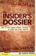 Insider's Dossier : Your Guide to Supercharging Safe Profits on Legal Insider Trading