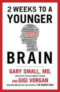 2 Weeks to a Younger Brain : An Innovative Program for a Sharper Mind