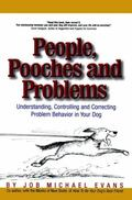 People, Pooches and Problems: Understanding, Controlling and Correcting Problem Behavior in ...