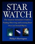 Star Watch: The Amateur Astronomer's Guide to Finding, Observing, and Learning about Over 12...