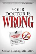 Your Doctor Is Wrong : For Anyone Who Has Been Dismissed, Misdiagnosed or Mistreated