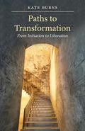 Paths to Transformation: From Initiation to Liberation