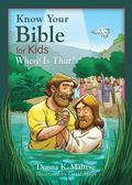 Know Your Bible for Kids: Where Is That? : My First Bible Reference for Ages 5-8