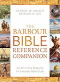Barbour Bible Reference Companion : An All-In-One Resource for Everyday Bible Study