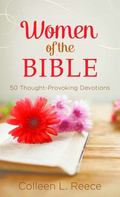 Women of the Bible : 50 Thought-Provoking Devotions