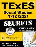 TExES Social Studies 7-12 (232) Secrets Study Guide: TExES Test Review for the Texas Examina...