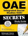 OAE Integrated Social Studies (025) Secrets Study Guide: OAE Test Review for the Ohio Assess...