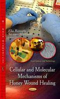Cellular and Molecular Mechanisms of Honey Wound Healing