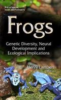 Frogs : Genetic Diversity, Neural Development, and Ecological Implications