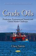 Crude Oils : Production, Environmental Impacts and Global Market Challenges