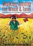 Walking Among the Wheat & Tares