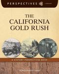 California Gold Rush : A History Perspectives Book