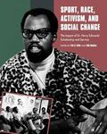 Sport, Race, Activism, and Social Change : The Impact of Dr. Harry Edward's Scholarship and ...