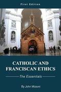 Catholic and Franciscan Ethics